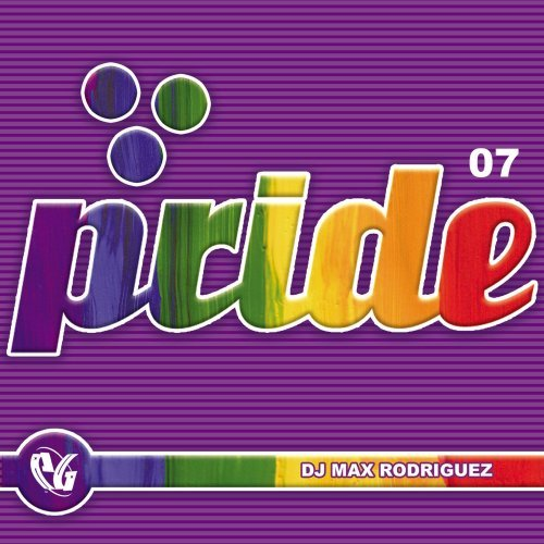 Party Groove Series Pride 2007 Dj Max Rodriguez Party Groove Series