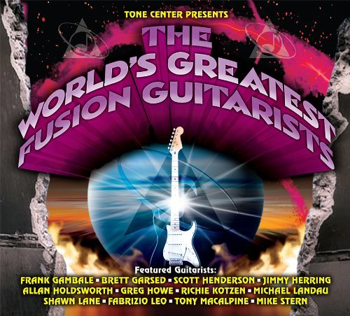 World's Greatest Fusion Guitar World's Greatest Fusion Guitar