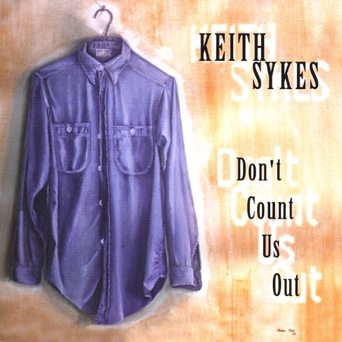 Keith Sykes Don't Count Us Out