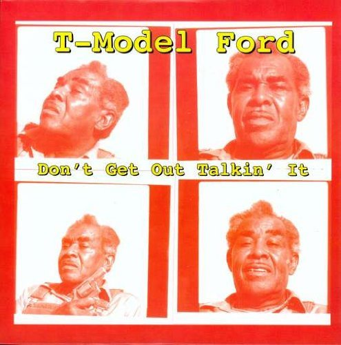 T Model Ford Don't Get Out Talkin' It 10 Inch Lp