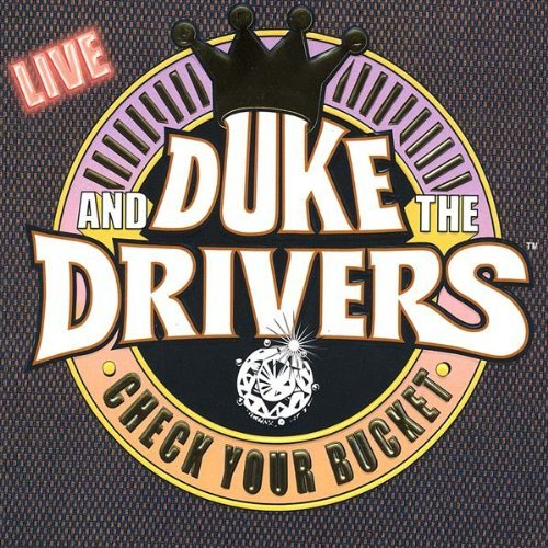 Duke & The Drivers Check Your Bucket
