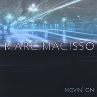 Marc Macisso Movin' On