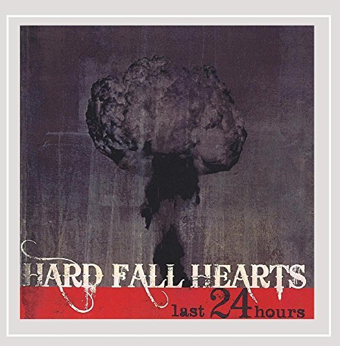 Hard Fall Hearts 'last 24 Hours'