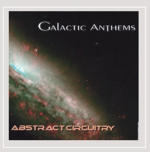 Galactic Anthems Abstract Circuitry