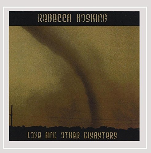 Rebecca Hosking Love & Other Disasters