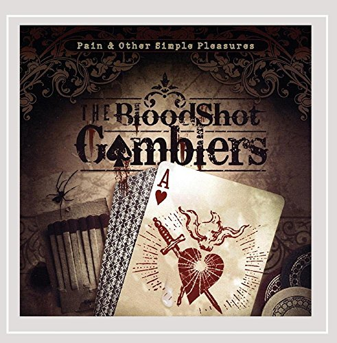 Bloodshot Gamblers Pain & Other Simple Pleasures