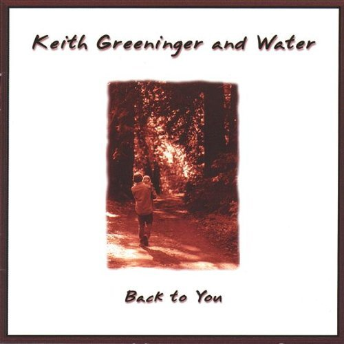 Keith & Water Greeninger Back To You