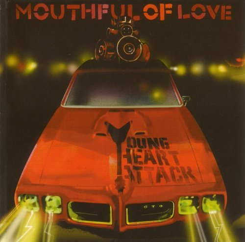Young Heart Attack Mouthful Of Love