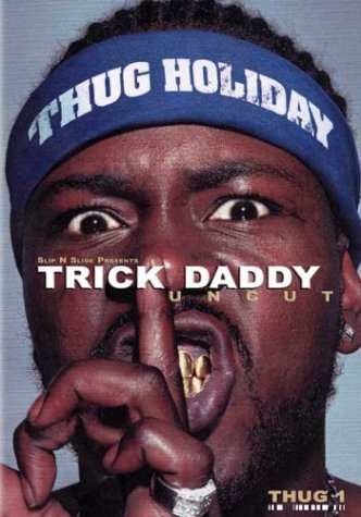 Trick Daddy Thug Holiday Explicit Version