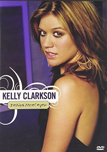 Kelly Clarkson Behind Hazel Eyes