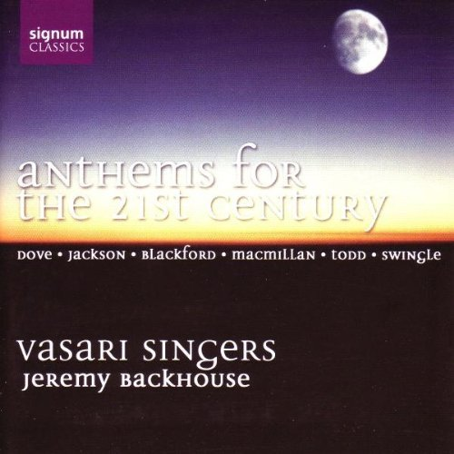 Vasari Singers Anthems For The 21st Century Vasari Singers