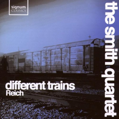 S. Reich Different Trains Smith Quartet