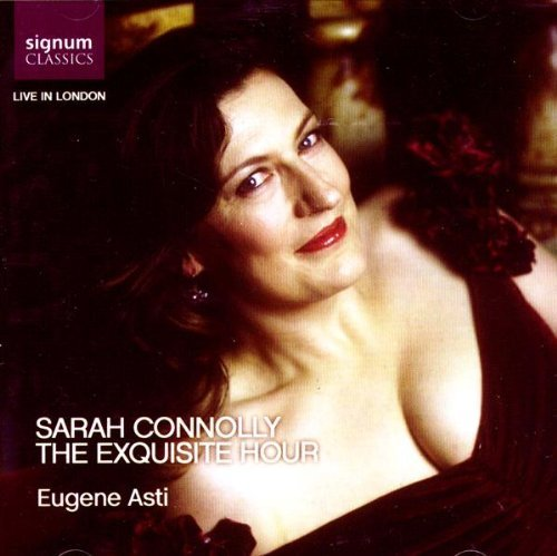 Sarah Connolly Exquisite Hour Live Recital Connolly (sop)