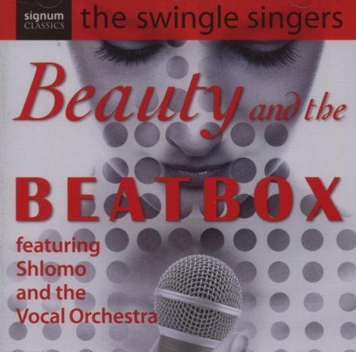 Swingle Singers Beauty & The Beatbox
