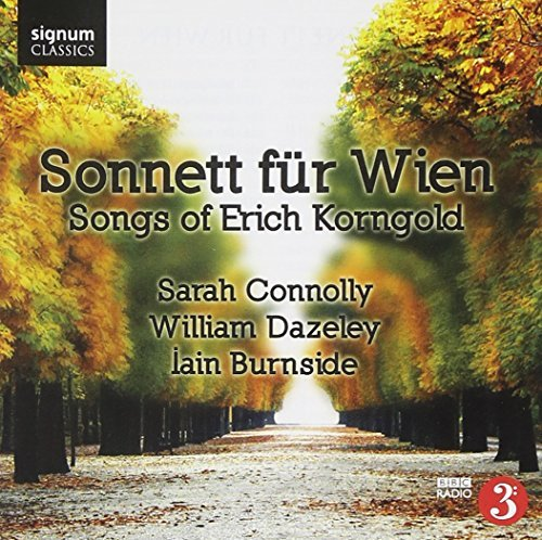 E.W. Korngold Sonnett Fur Wien Songs Connolly Dazeley Burnside