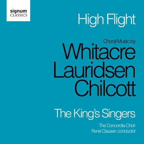 King's Singers High Flight Whitacre Lauridsen Chilcott