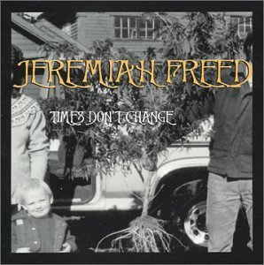 Jeremiah Freed Times Don't Change Local