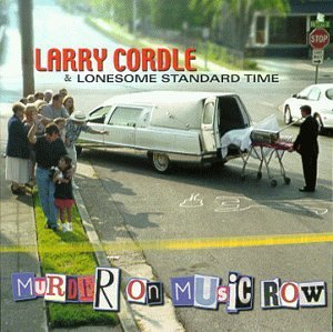 Larry Cordle Murder On Music Row