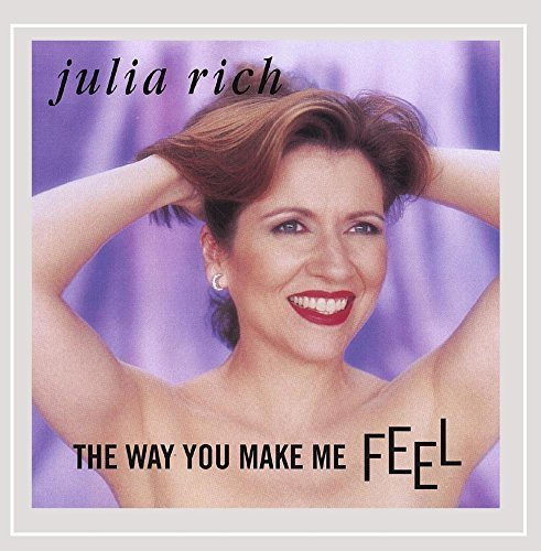 Rich Julia Way You Make Me Feel
