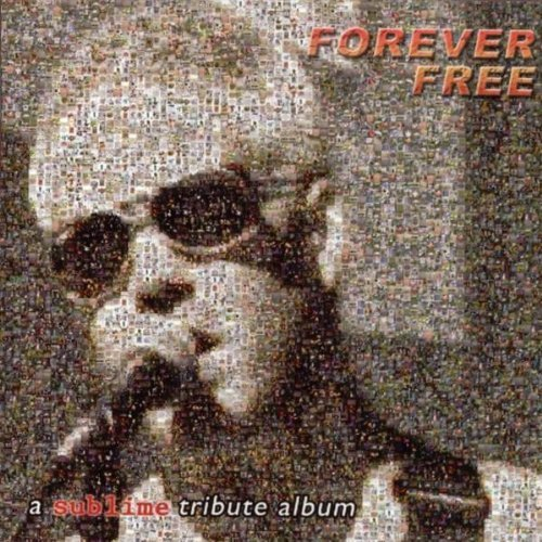 Forever Free Sublime Tribute Forever Free Sublime Tribute T T Sublime