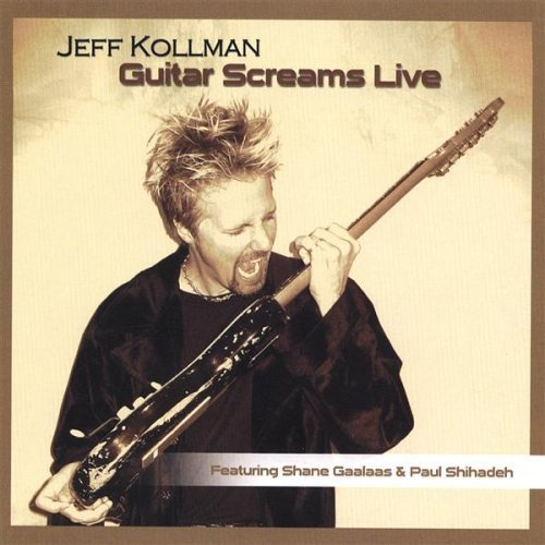 Jeff Kollman Guitar Screams Live