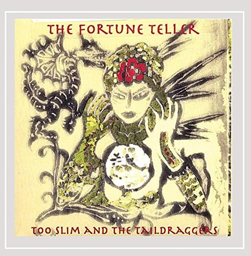 Too Slim & The Taildraggers Fortune Teller