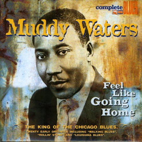 Muddy Waters Feel Like Going Home Digipak