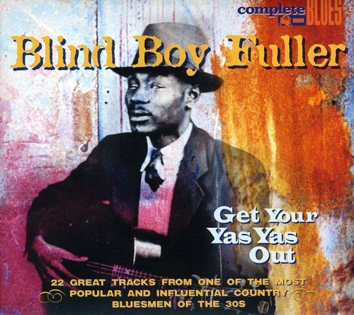 Blind Boy Fuller Get Your Yas Yas Out