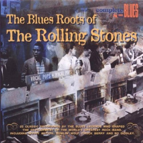 Blues Roots Of The Rolling Sto Blues Roots Of The Rolling Sto