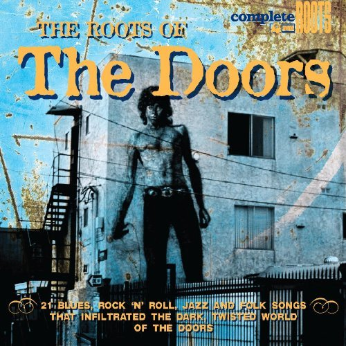 Roots Of The Doors Roots Of The Doors