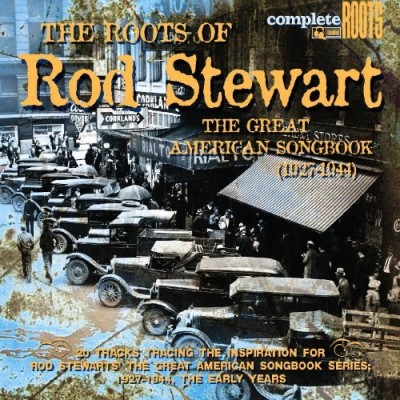 Roots Of Rod Stewart Vol. 1 Roots Of The Great Amer
