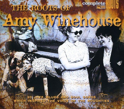 Roots Of Amy Winehouse Roots Of Amy Winehouse