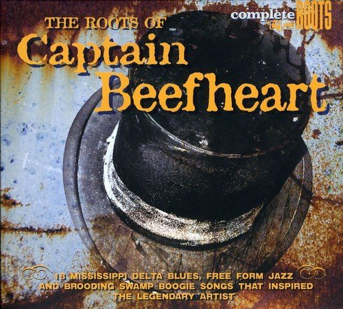 Roots Of Captain Beefheart Roots Of Captain Beefheart