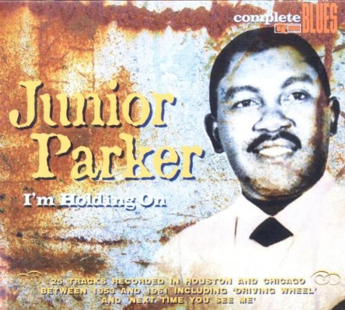 Junior Parker I'm Holding On