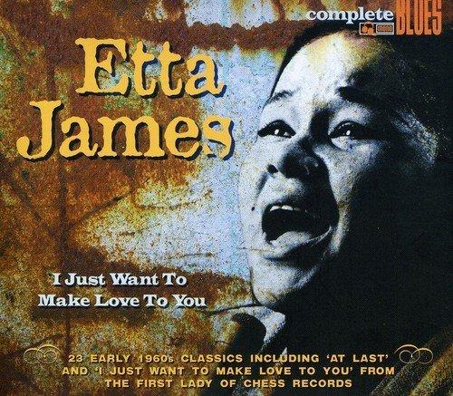 Etta James I Just Want To Make Love To Yo