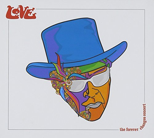 Love Forever Changes Concert Incl. Bonus DVD