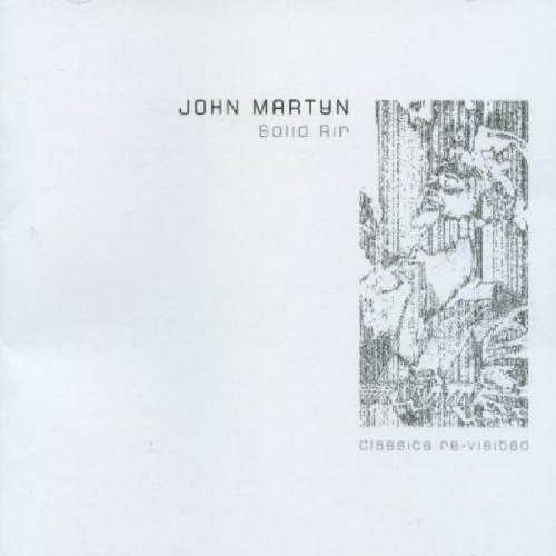 John Martyn Solid Air Solid Air Classics Revisited