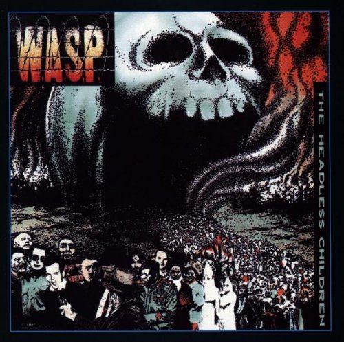 W.A.S.P. Headless Children Remastered Incl. Six Bonus Tracks
