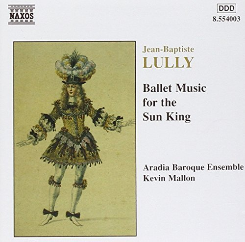 Jean Baptiste Lully Ballet Music For The Sun King Mallon Aradia Baroque Ens