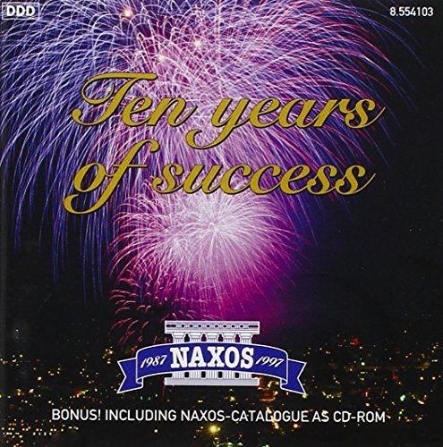 Naxos Ten Years Of Success Naxos Ten Years Of Success Beethoven Mendelssohn Puccini Haydn Dvorak Brahms Schumann