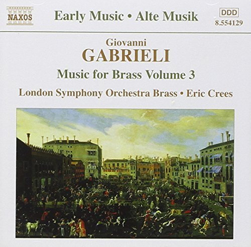 G. Gabrieli Brass Music Vol. 3 Crees London So