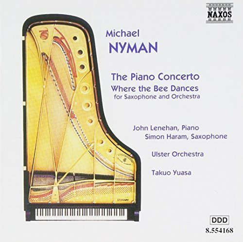 Michael Nyman Con Pno Where The Bee Dances F Lenehan (pno) Haram (sax) Yuasa Ulster Orch
