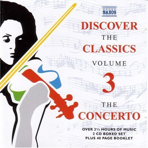 Discover The Classics Discover The Concerto Corelli Albinoni Handel Bach & Discover The Classics