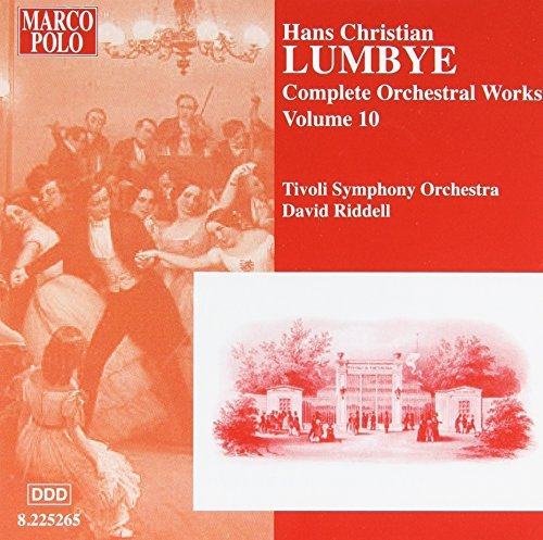H.C. Lumbye Complete Orch Works Vol. 10 Riddell Tivoli So