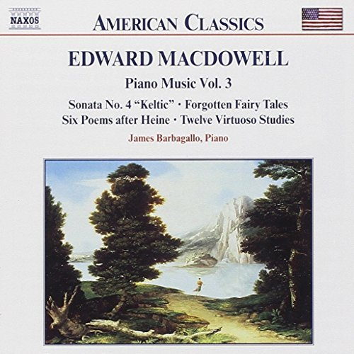 E. Macdowell Piano Music Vol. 3 Barbagallo*james (pno)