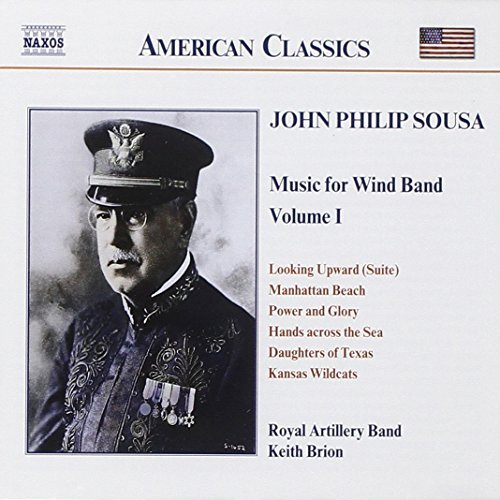 J.P. Sousa Music For Wind Band Vol. 1 Brion Royal Artillery Band