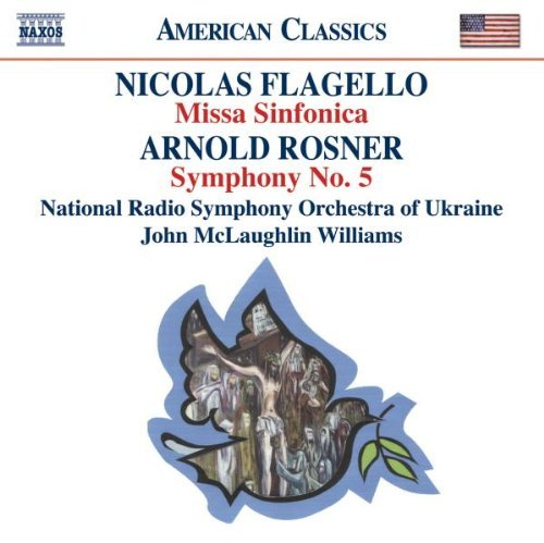 Flagello Rosner Missa Sinfonica Symphony No. Williams Nrso Of Ukraine