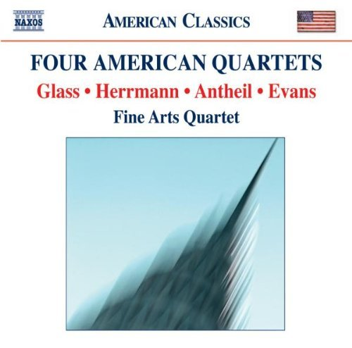 Glass Evans Herrmann Antheil Four American Quartets Fine Arts Quartet