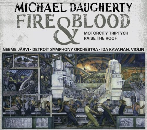M. Daugherty Fire & Blood Motor City Tri Kavalian*ida (vn) Jarvi Detroit So