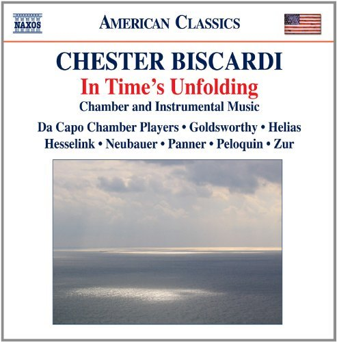Chester Biscardi In Time's Unfolding Chamber & Da Capo Chamber Players Mcmill